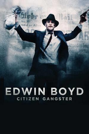 Watch Citizen Gangster 2011 Full Movie Edwin Boyd Citizen Gangster 2011 Trakt Tv