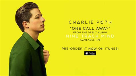 download mp3 charlie puth one call away free listen to charlie puth s new single one call away