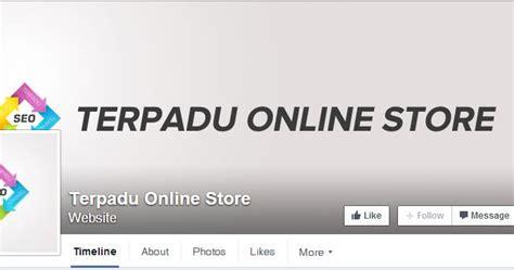 cara membuat online shop menarik cara membuat halaman facebook fanpage lebih menarik