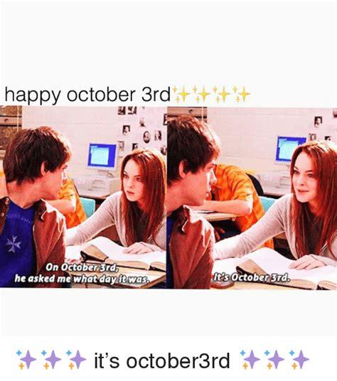 October 3rd Meme - october 3rd meme 28 images on october 3rd he asked me