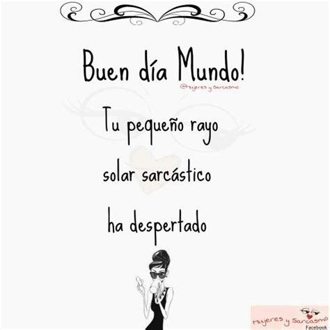 imagenes mujeres y sarcasmo 267 best images about buen d 237 a on pinterest no se