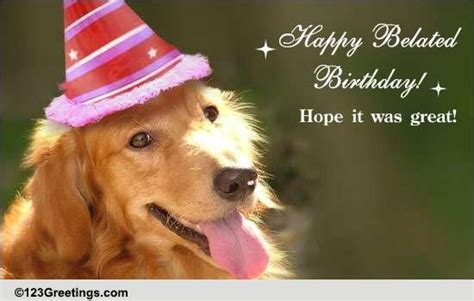 Wish A Happy Belated Birthday  Free Belated Birthday