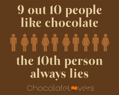 8 Out Of Ten Daters Lie For by 7 Best Images About Chocolate Quotes On It Is