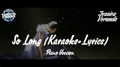 end game lyrics karaoke jkt48 so long karaoke lyrics piano version youtube