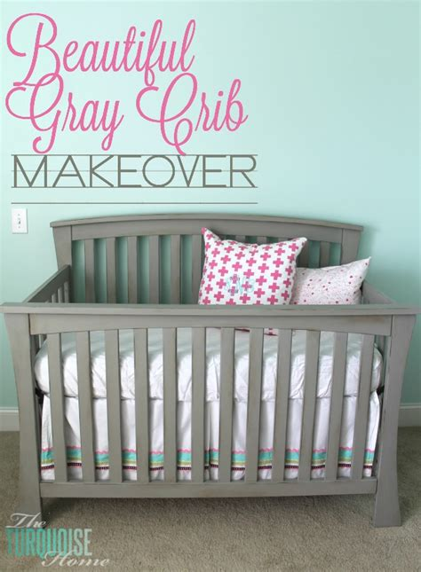 Beautiful Cribs by Beautiful Gray Crib Makeover With Sloan Chalk Paint