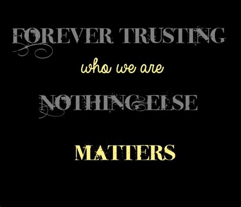 nothing else matters gallery metallica nothing else matters quotes