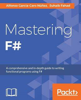 mastering javascript functional programming in depth guide for writing robust and maintainable javascript code in es8 and beyond books mastering f 免费电子图书下载