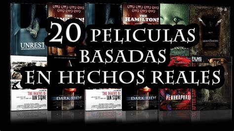 libro basada en hechos reales 20 peliculas basadas en hechos reales youtube
