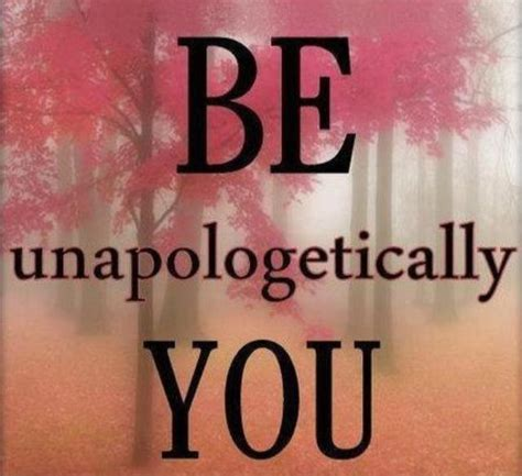 Unapologetically You unapologetically quotes sayings unapologetically