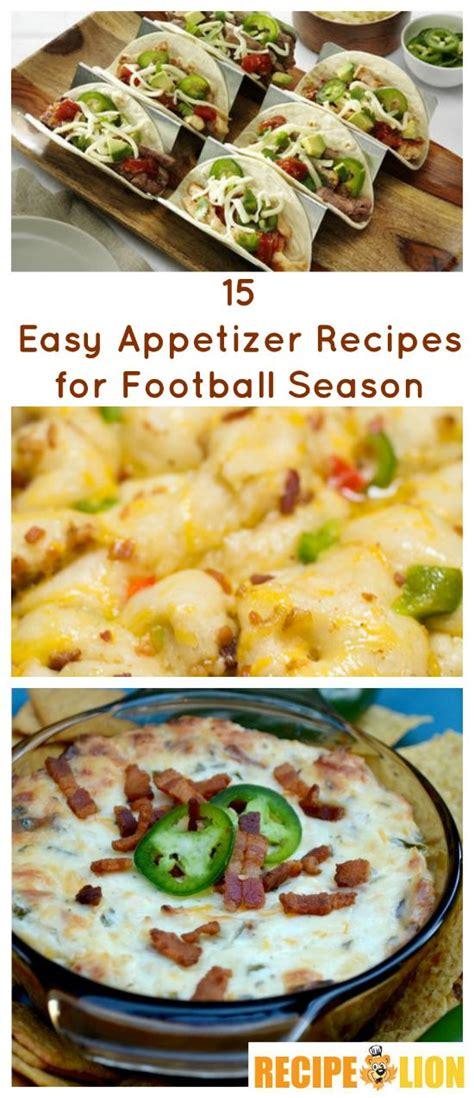 easy appetizer recipes for editor picks 15 easy appetizer recipes for football