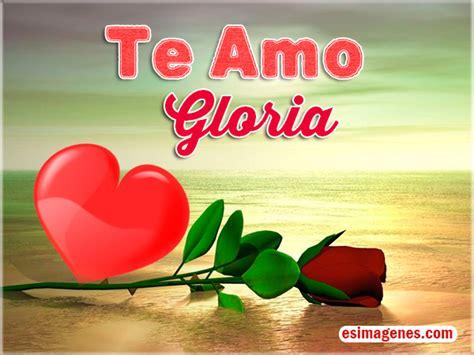 Imagenes Te Amo Gloria   te amo gloria im 225 genes tarjetas postales con nombres