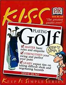 Guide To Golf Steve Duno guide to golf keep it simple series steve duno 9780789459787 books