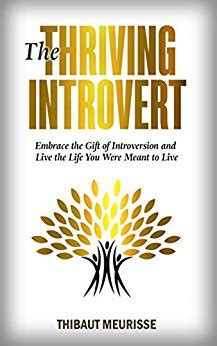 the thriving introvert embrace the gift of introversion and live the you were meant to live books free the thriving introvert free kindle books