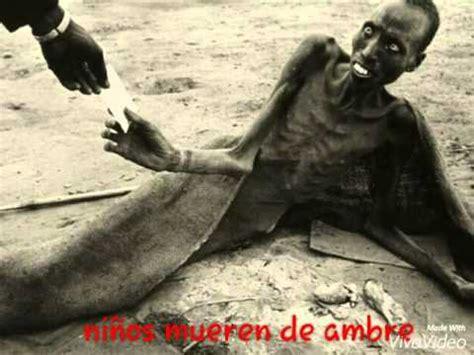 imagenes de niños que pasan hambre ni 241 os mueren de hambre youtube