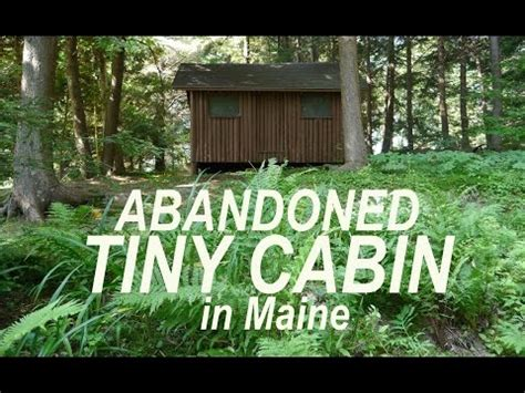 tiny houses in maine abandoned log cabin bunk house tiny house in maine youtube