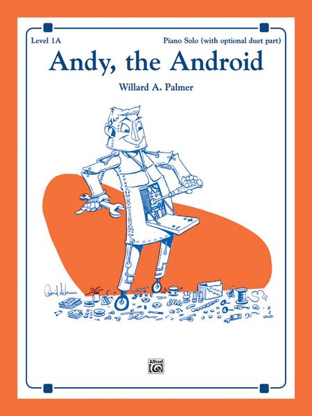 andy the android andy the android sheet by willard a palmer sheet plus