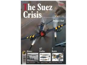 libro the suez crisis empires airframe extra no 7 the suez crisis empire s end by valiant wings hobbylink japan