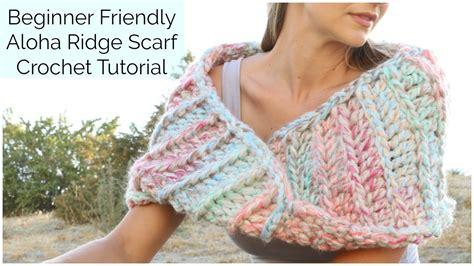 youtube tutorial shawl simple simple and fast crochet tutorial the aloha ridge scarf