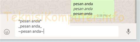cara membuat huruf tebal di whatsapp cara menulis tebal dan miring di whatsapp teknisi