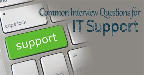 it help desk interview technical questions and answers 25 common interview questions and answers for it support