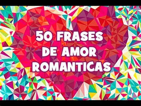 Imagenes Bonitas De Amor En Youtube | 50 frases de amor rom 225 nticas en espa 241 ol im 225 genes bonitas