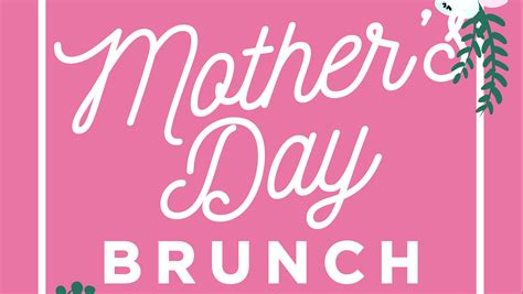 Brunch For S Day Mothers Day Brunch Returns May 14 Mymcmurray