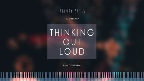 youtube tutorial thinking out loud how to play ed sheeran thinking out loud theory notes