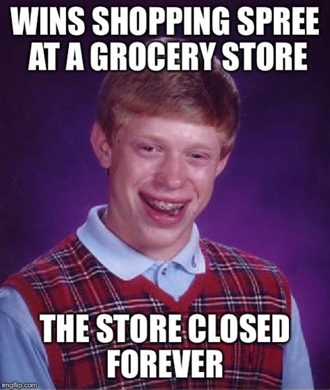 Grocery Meme - bad luck brian meme imgflip