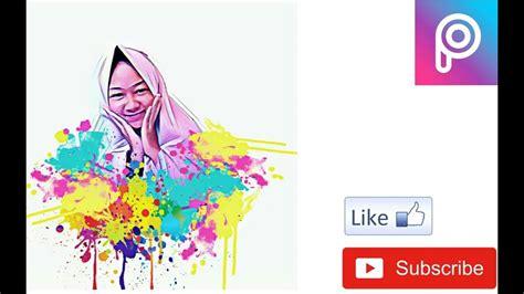 picsart tutorial color splash cara edit foto pelangi splash color dengan picsart