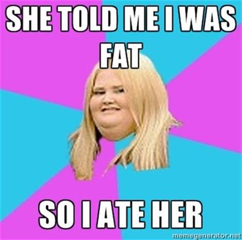 Scumbag Fat Girl Meme - scumbag fat girl know your meme