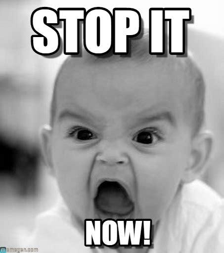 stop meme stop it angry baby meme on memegen
