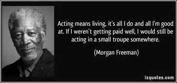 How To Be An For Actors by Quotes About Acting Quotationof