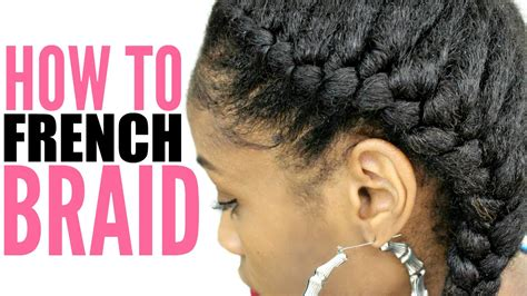 what to use to make african america hairly curly how to french braid natural hair for beginners step by