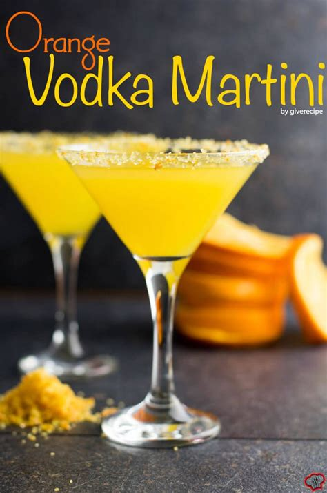 7 Great Martini Recipes by Orange Vodka Martini Give Recipe