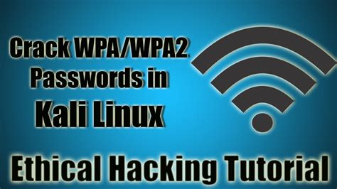 tutorial quebrar senha wifi kali linux how to crack wpa wpa2 wi fi passwords in kali linux