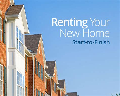 renting your new home start to finish everything real