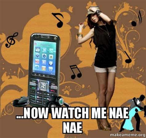 Nae Nae Meme - now watch me nae nae make a meme