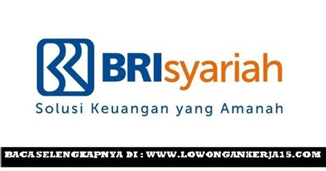 lowongan kerja pt bank syariah mandiri terbaru mei 2015 lowongan terbaru pt bank bri syariah tahun 2017 besar