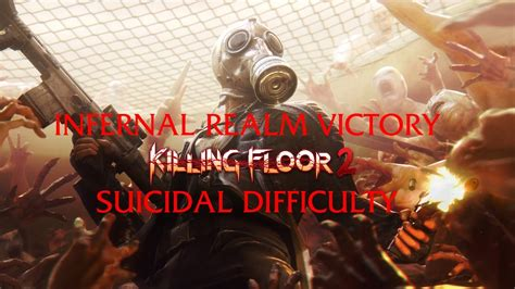 killing floor 2 infernal realm victory suicidal