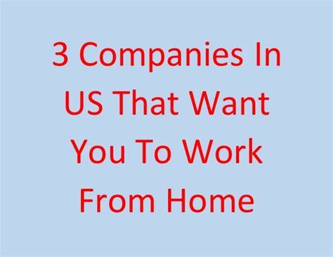 3 companies in us that want you to work from home