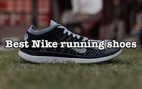 best nike running how to choose the best nike running shoes for cool