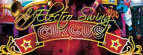 swing circus electro swing circus tickets chop suey seattle wa