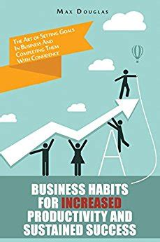 Healthy Habits For Sustained Success Business Habits For Increased Productivity And Sustained Success The Of Setting Goals In