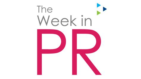 The Week Of Pr by The Week In Pr A Roundup Of The Top Stories Vuelio