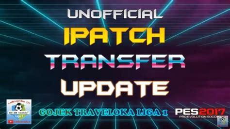 Patch Gojek Traveloka Liga 1 2017 2018 Polyflex Print N Cut Baru pes 2017 unofficial ipatch transfer update gojek traveloka