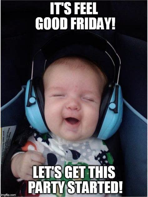 Funny Feel Good Memes - jammin baby meme imgflip