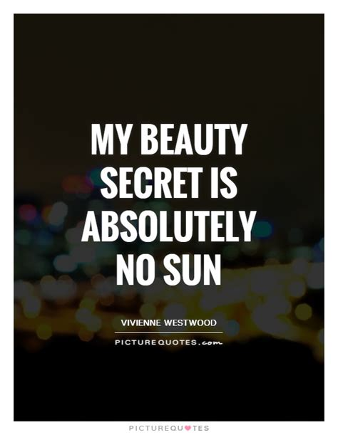 my secret quotes my secret is absolutely no sun picture quotes