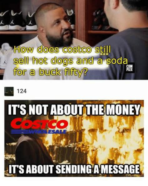 Costco Meme - ow does costco still i sell hot dogs and a soda for a buck