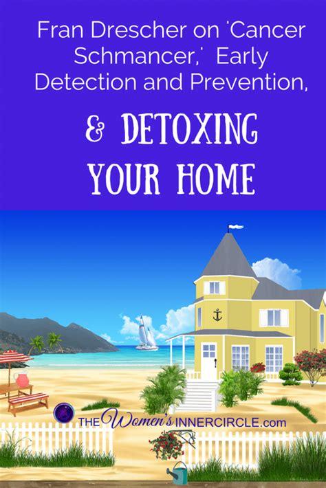 Detox Your Home Fran Drescher by Cancer Schmancer Detox Your Home Home Review