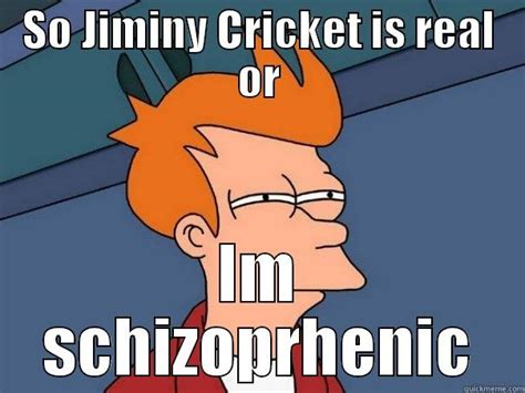 Jiminy Cricket Meme - quickmeme